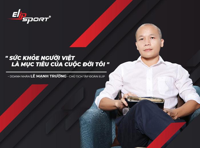 CEO Elipsport - sức khoẻ của người Việt là mục tiêu của cuộc đời tôi