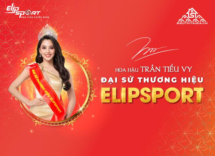 Hoa hậu Trần Tiểu Vy - Đại sứ thương hiệu Elipsport